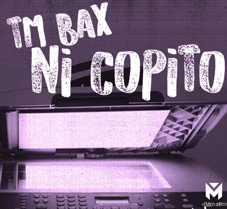 TM-Bax's-New-Song-Ni-Copito