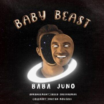 Baby Beastدانلود آهنگ جدید بابا جونو